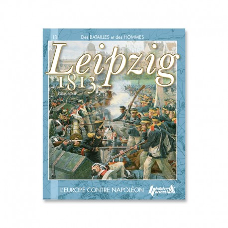 LEIPZIG 1813, l'Europe contre Napoléon
